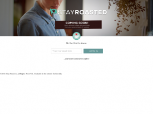 http://prelaunch.stayroasted.com startup